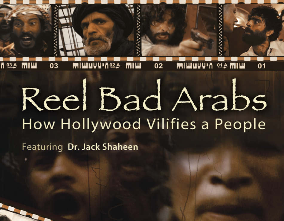 reel bad arabs With the documentary reel injun, filmmaker neil diamond seeks to explore the history of native americans in films, seeking to correct the record whenever possible, while undertaking a personal journey into the heart of america.