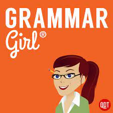 Grammar Girl :: Quick and Dirty Tips ™
